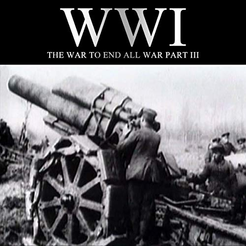 WWI: The War to End All War, Part III cover art