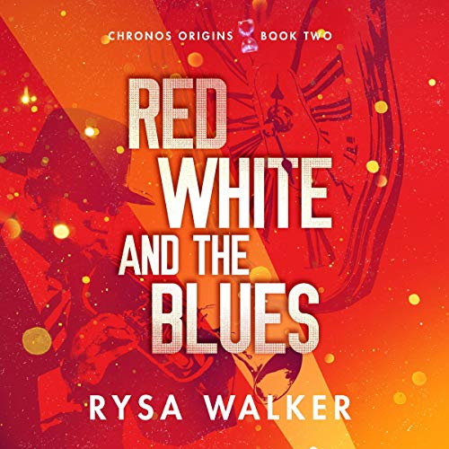 Red, White, and the Blues Audiobook By Rysa Walker cover art