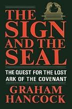 表紙: The Sign and the Seal: The Quest for the Lost Ark of the Covenant (English Edition) | Graham Hancock