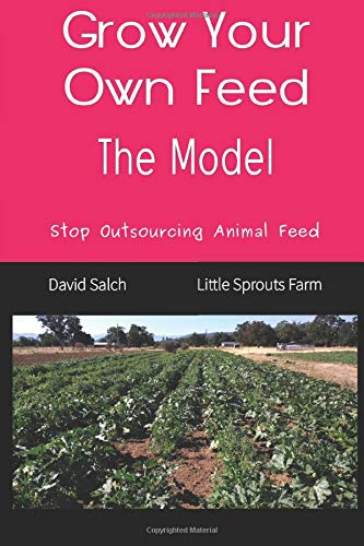 Grow Your Own Feed: The Model: Stop Outsourcing Animal Feed (Save The Children: Restoring...