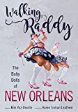 Walking Raddy: The Baby Dolls of New Orleans