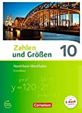 Zahlen und Größen 10. Schuljahr - Nordrhein-Westfalen Kernlehrpläne - Grundkurs - Schülerbuch