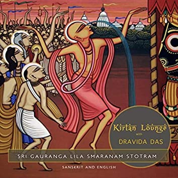 Sri Gauranga Lila Smaranam Stotram (Sanskrit and English)