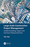 Large-Scale Construction Project Management: Understanding Legal and Contract Requirements (English Edition)