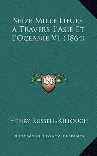 Seize Mille Lieues a Travers L'Asie Et L'Oceanie V1 (1864)