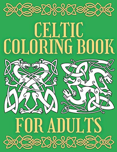 Celtic Coloring Book For Adults: Beautiful Irish Design Art Book   Relaxation and Meditation Activity   Stress Relieving for Me   Creative ...   Magic Scotch Symbols & Artwork