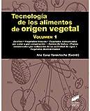 Tecnología de los alimentos de origen vegetal. Volumen I: 12 (Manuales científico-técnicos)