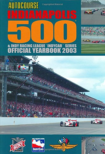 Autocourse Indianapolis 500 & Indy Racing League 'Indycar' Series Official Yearbook 2003
