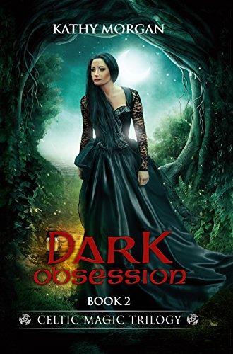 DARK OBSESSION (Celtic Magic Trilogy Book 2)