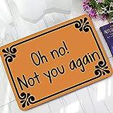 Oh No Not You Again - Felpudo para puerta de entrada, para...