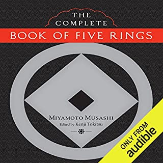 The Complete Book of Five Rings                   By:                                                                                                                                 Miyamoto Musashi,                                                                                        Kenji Tokitsu (editor and translator)                               Narrated by:                                                                                                                                 Brian Nishii                      Length: 5 hrs and 3 mins     65 ratings     Overall 4.3
