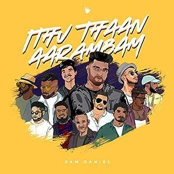 Ithu Thaan Aarambam (feat. TriplA, Jerome, Prince, JAB, Yakshan, Heavensoldierz, Dishan, Morish & NDS Waran)