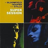 Super Session by BLOOMFIELD / KOOPER / STILLS (2013-03-12)