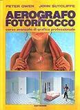AEROGRAFO & FOTORITOCCO CORSO AVANZATO DI GRAFICA PROFESSIONALE