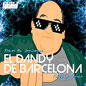 El Dandy de Barcelona (Hard Base)
