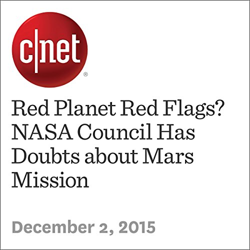 Red Planet Red Flags? NASA Council Has Doubts about Mars Mission audiobook cover art