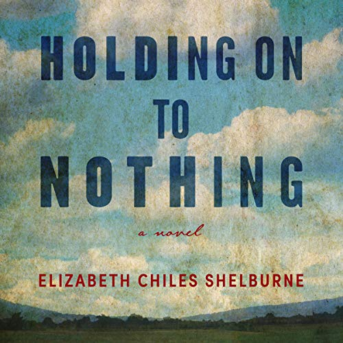 Holding on to Nothing: A Novel cover art