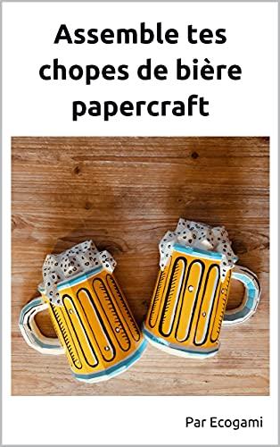 Assemble tes chopes de bière en papier: Puzzle 3D | Modèle en papier | Patron papercraft (French Edition)