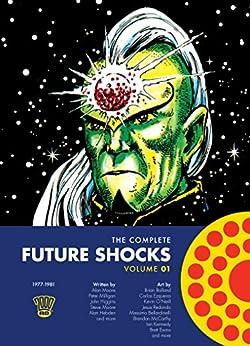 The Complete Future Shocks (The Complete Futureshocks Book 1) (English Edition) par [Moore. Alan, Brian Bolland, Carlos Ezquerra, Kevin O'Neil, Jesus Redondo, Massimo Bellardinelli, Brendan McCarthy, Ian Kennedy, Brett Ewins]