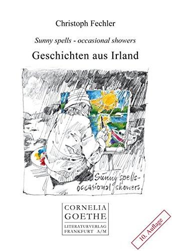 Geschichten aus Irland: Sunny spells-occasional showers: Geschichten aus Irland (Cornelia Goethe Literaturverlag)