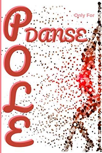 Pole Dance | Comment J'ai progressé |: Danse |100 pages |Planifiez vos Figures | Trick |Inversion |Spin |Transition | Floorwork |15 X 21 cm  Format | ... Professeur Eleve | Commentez vos Seances |