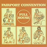 Full House by Fairport Convention (2009-03-25)