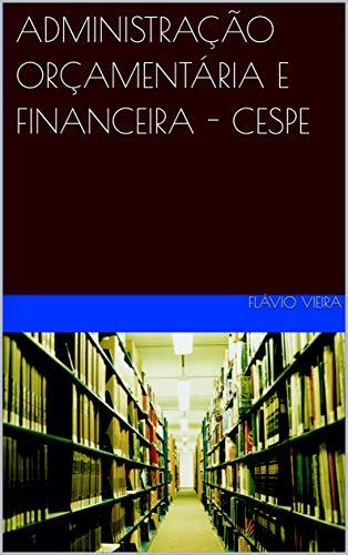 ADMINISTRAÇÃO ORÇAMENTÁRIA E FINANCEIRA - CESPE