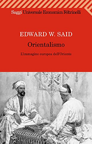 Orientalismo (Universale economica. Saggi Vol. 1695) (Italian Edition)