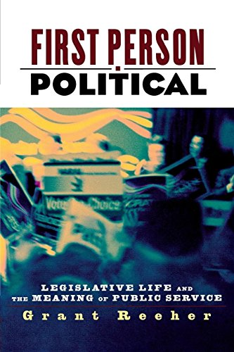 First Person Political: Legislative Life and the Meaning of Public Service