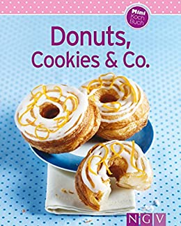 Amazon Com Donuts Cookies Co Unsere 100 Besten Rezepte In Einem Backbuch German Edition Ebook Kindle Store