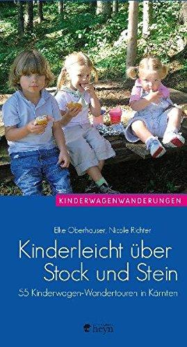 Kinderleicht über Stock und Stein: 55 Kinderwagen-Wandertouren in Kärnten