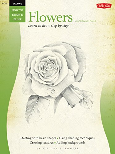 Drawing: Flowers with William F. Powell: Learn to paint step by step (How to Draw & Paint)