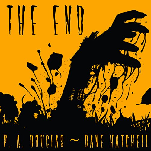 The End Audiobook By P. A. Douglas,                                                                                        Dane Hatchell cover art