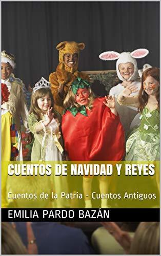CUENTOS DE NAVIDAD Y REYES: Cuentos de la Patria - Cuentos Antiguos