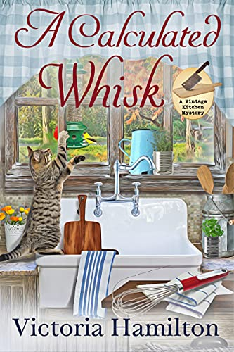 A Calculated Whisk (A Vintage Kitchen Mystery Book 10) by [Victoria Hamilton]