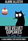Red Velvet Cupcakes to Die For (A Liana Campbell Cozy Mystery Book 1) (English Edition)