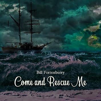Come and Rescue Me