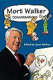 Mort Walker: Conversations (Conversations with Comic Artists Series)