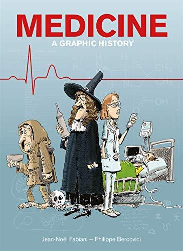 Medicine: A Graphic History