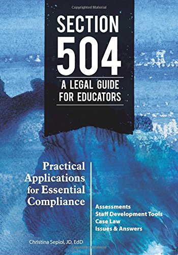 Section 504 A Legal Guide For Educators Practical Applications For Essential Compliance