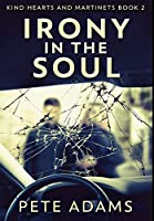 Irony in the Soul: Premium Hardcover Edition