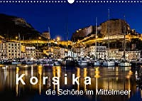 Korsika - Die Schoene im MIttelmeer (Wandkalender 2022 DIN A3 quer): Wie beschreibt man Korsika? Eine beeindruckende Landschaft mit malerischen Buchten, atemberaubenden Kuestenstrassen und franzoesischem Flair, gepaart mit einer italienischen Note. (Monatskalender, 14 Seiten )