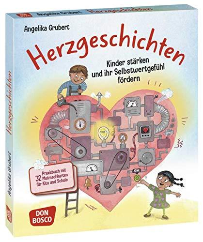 Herzgeschichten. Kinder stärken und ihr Selbstwertgefühl fördern. Praxisbuch mit 32 Mutmachkarten für Kita und Schule. Fehlertoleranz, Lösungsorientierung & Selbstbewusstsein stärken.