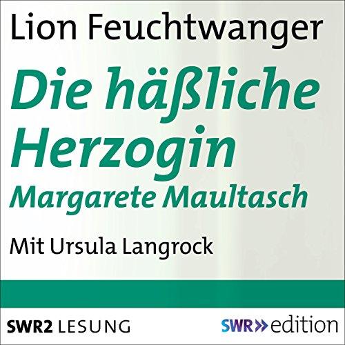 Die häßliche Herzogin Margarete Maultasch audiobook cover art