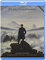 Ole Bull: Violin Concertos (Blu Ray Audio & SACD) by Annar Folleso