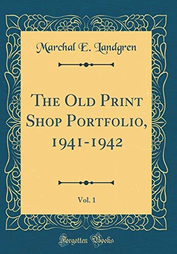 The Old Print Shop Portfolio, 1941-1942, Vol. 1 (Classic Reprint)