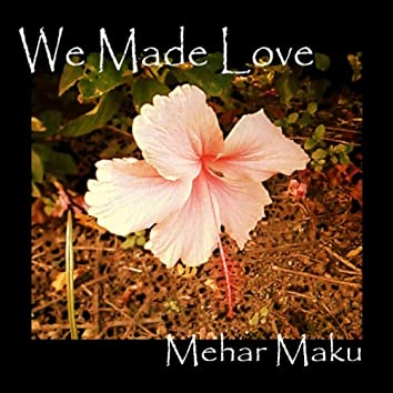 We Made Love - Single