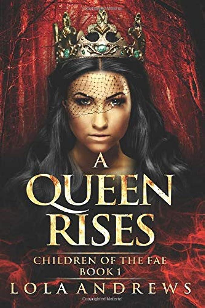 コメント散歩あからさまA Queen Rises (Children of the Fae)