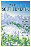 The WPA Guide to South Dakota: The Federal Writers  Project Guide to 1930s South Dakota