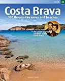 Costa Brava, 100 Dream-like coves and beaches: 100 Dream-like coves and beaches (Sèrie 3)